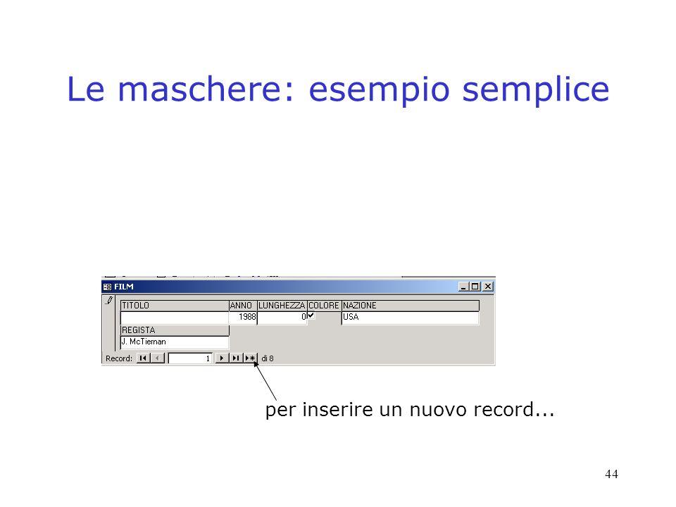 44 Le maschere: esempio semplice per inserire un nuovo record...