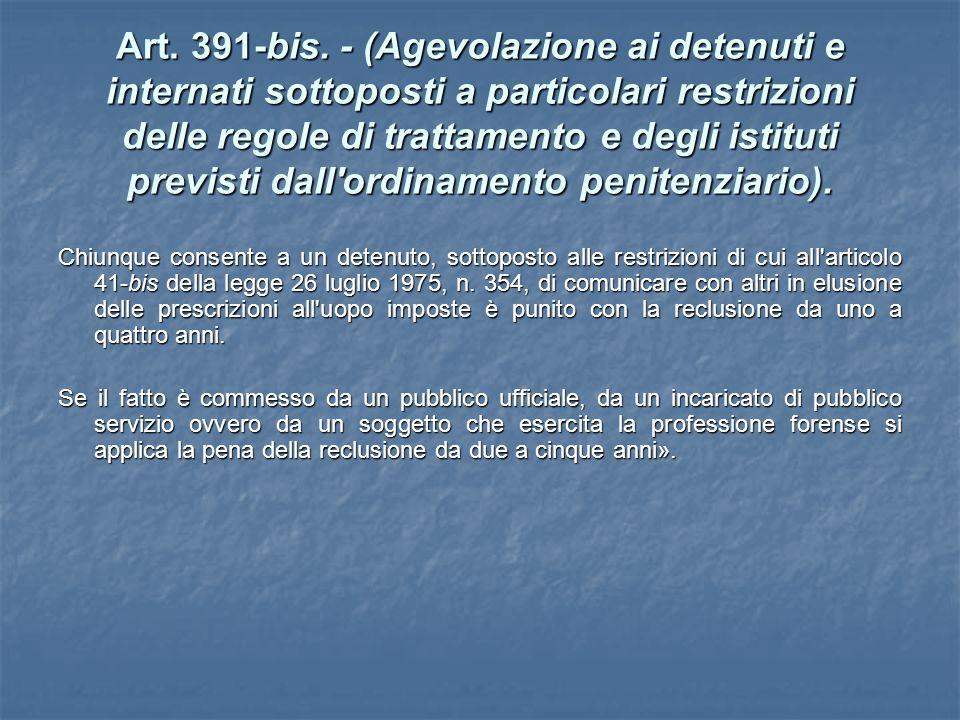 Art. 391-bis. - (Agevolazione ai detenuti e internati sottoposti a particolari restrizioni delle regole di trattamento e degli istituti previsti dall'