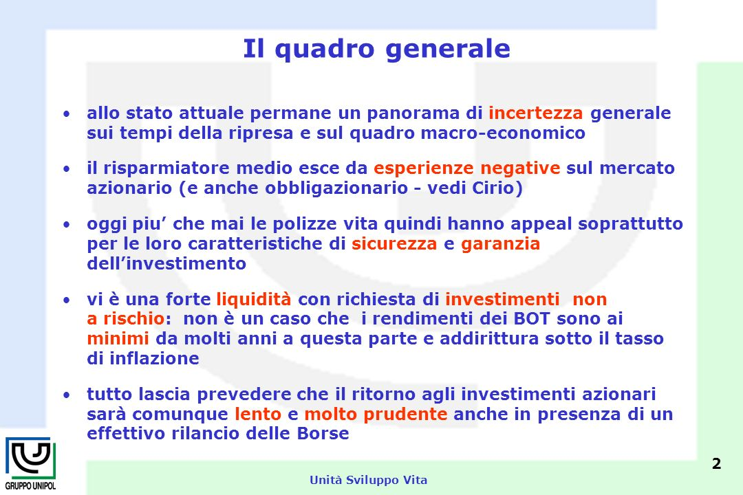 Unità Sviluppo Vita Il quadro generale in questa fase di mercato, oltre alle polizze tradizionali, anche le index linked rispondono molto bene alla domanda di protezione dellinvestimento (oltre 6 mld.