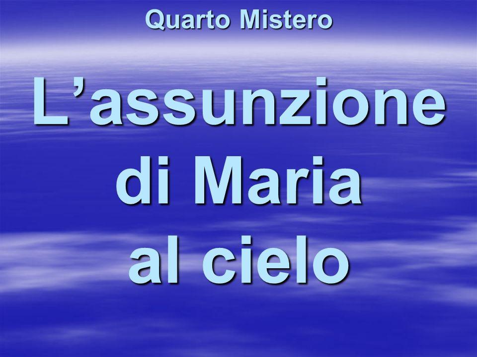 Lassunzione di Maria al cielo Quarto Mistero