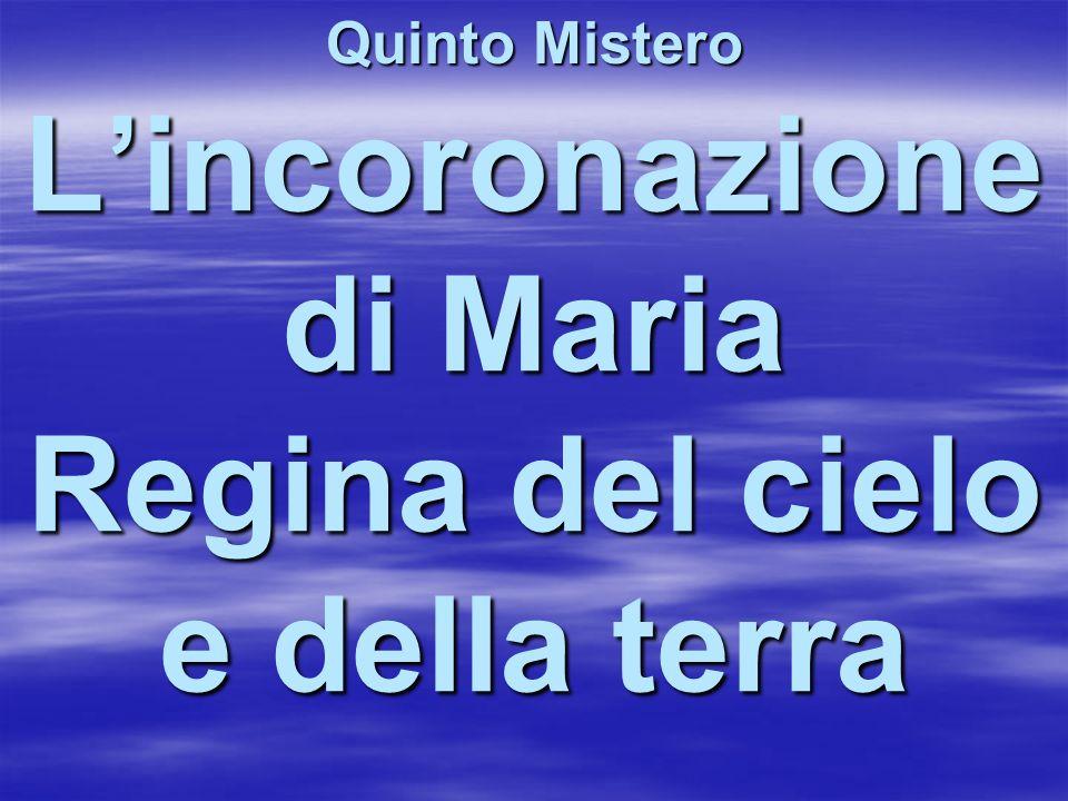 Lincoronazione di Maria Regina del cielo e della terra Quinto Mistero