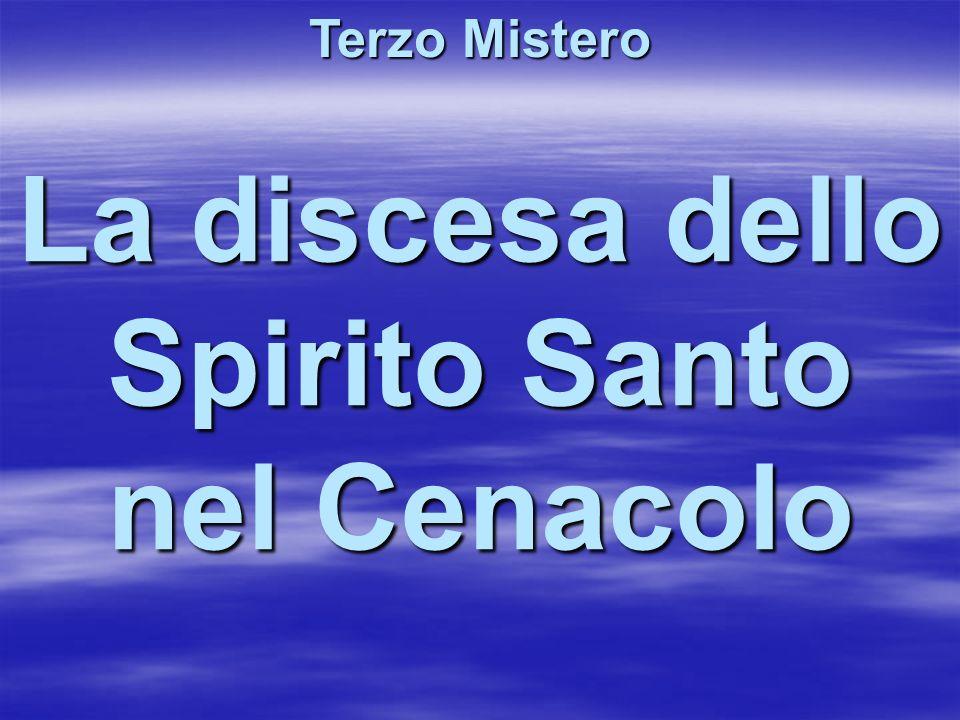 La discesa dello Spirito Santo nel Cenacolo Terzo Mistero