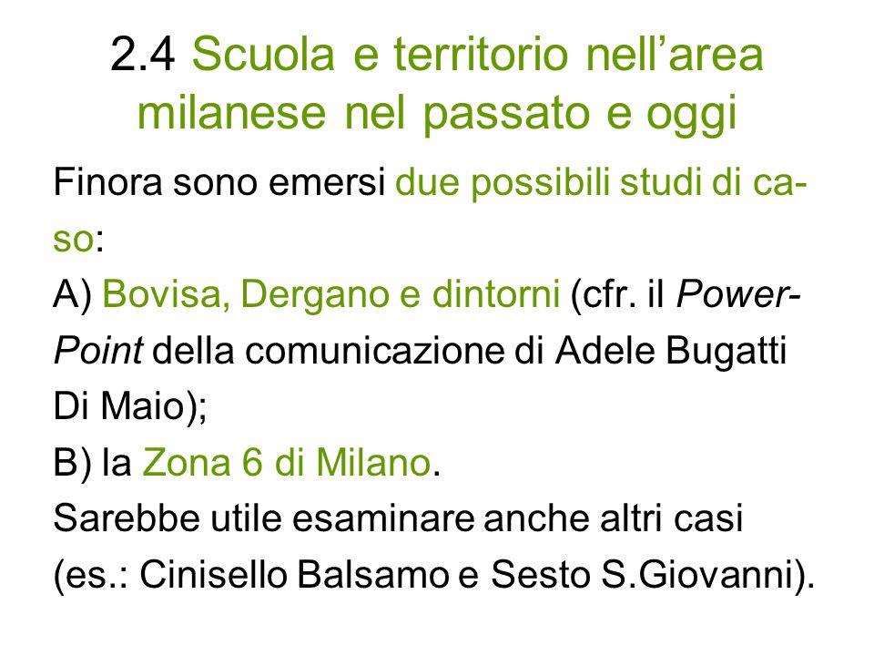 2.4 Scuola e territorio nellarea milanese nel passato e oggi Finora sono emersi due possibili studi di ca- so: A) Bovisa, Dergano e dintorni (cfr.