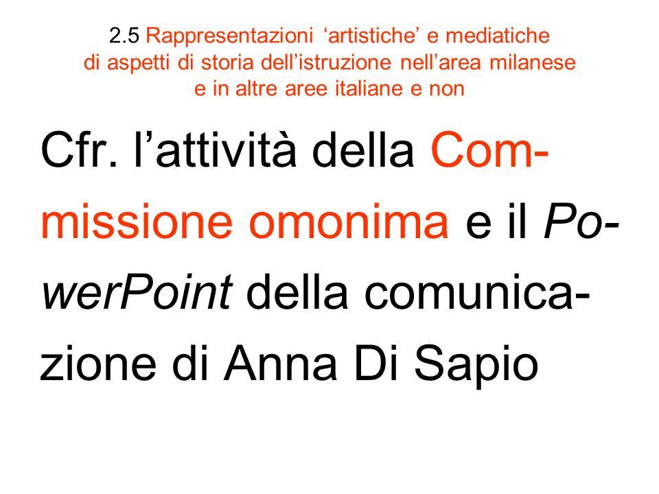2.5 Rappresentazioni artistiche e mediatiche di aspetti di storia dellistruzione nellarea milanese e in altre aree italiane e non Cfr.