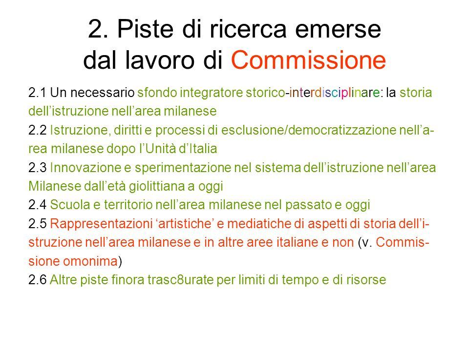 2. Piste di ricerca emerse dal lavoro di Commissione 2.1 Un necessario sfondo integratore storico-interdisciplinare: la storia dellistruzione nellarea