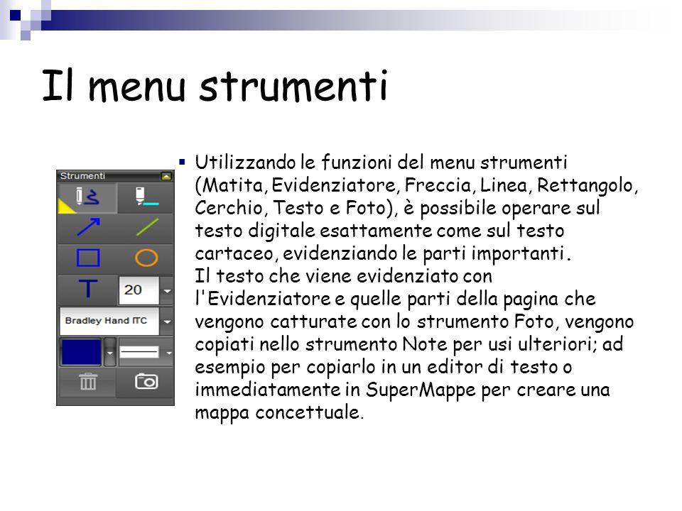Il menu strumenti Utilizzando le funzioni del menu strumenti (Matita, Evidenziatore, Freccia, Linea, Rettangolo, Cerchio, Testo e Foto), è possibile operare sul testo digitale esattamente come sul testo cartaceo, evidenziando le parti importanti.