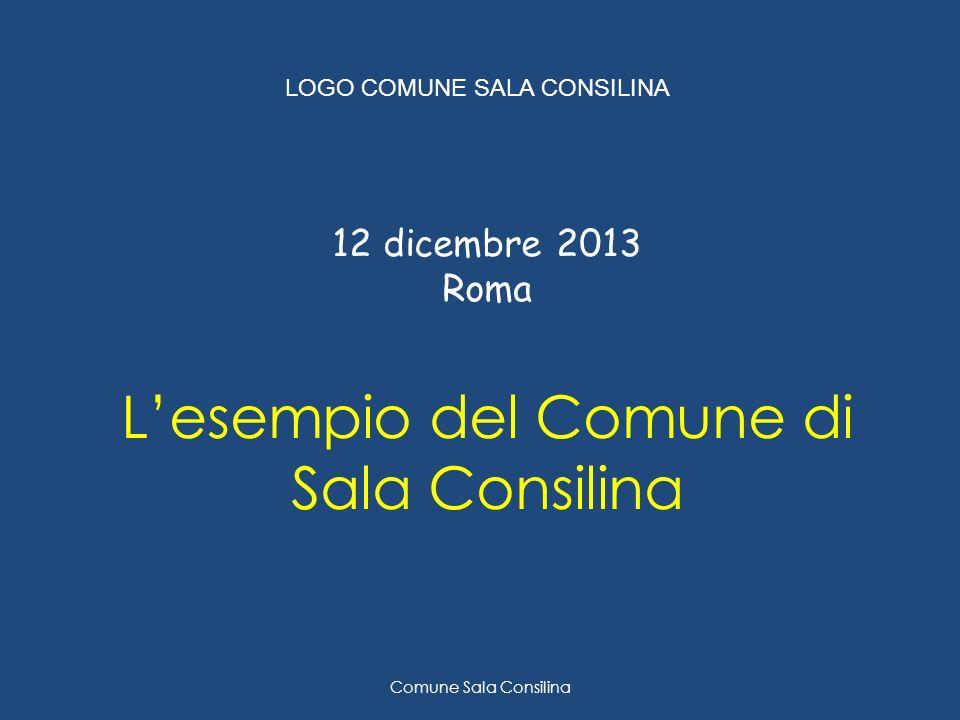 12 dicembre 2013 Roma Lesempio del Comune di Sala Consilina LOGO COMUNE SALA CONSILINA Comune Sala Consilina