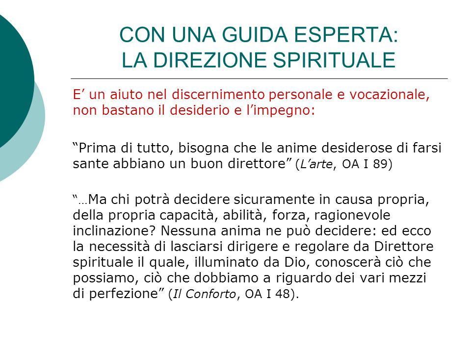 CON UNA GUIDA ESPERTA: LA DIREZIONE SPIRITUALE E un aiuto nel discernimento personale e vocazionale, non bastano il desiderio e limpegno: Prima di tut