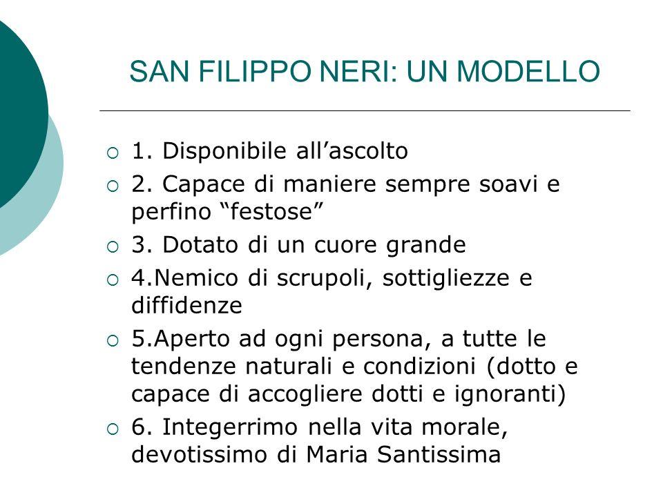 SAN FILIPPO NERI: UN MODELLO 1.Disponibile allascolto 2.