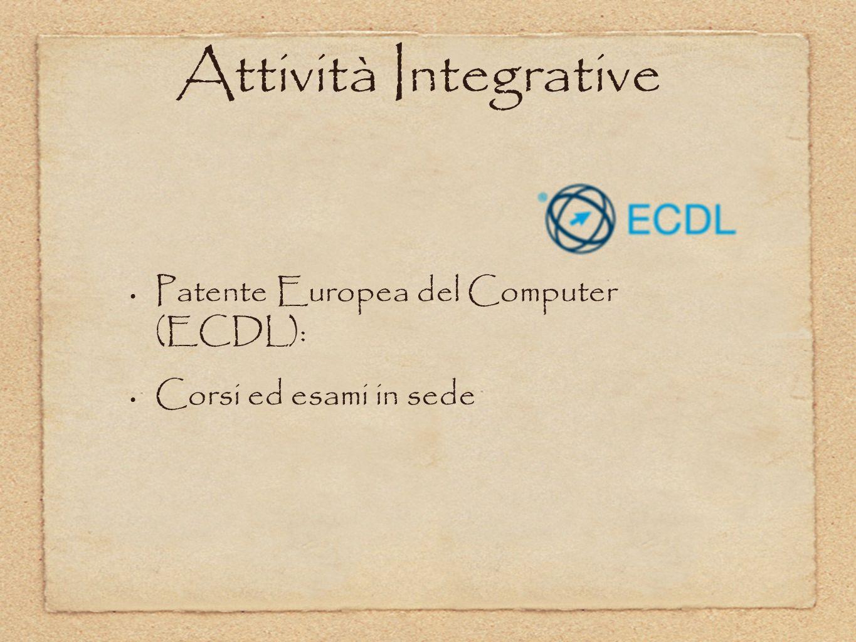 Attività Integrative Patente Europea del Computer (ECDL): Corsi ed esami in sede