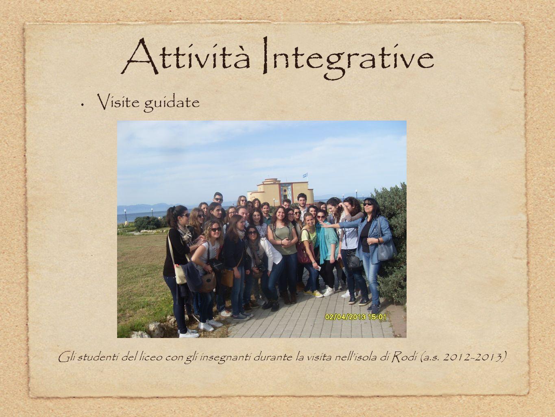 Attività Integrative Visite guidate Gli studenti del liceo con gli insegnanti durante la visita nellisola di Rodi (a.s. 2012-2013)