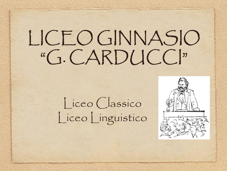 LICEO GINNASIO G. CARDUCCI Liceo Classico Liceo Linguistico