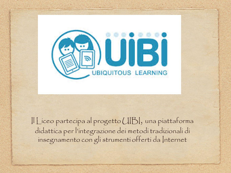 Il Liceo partecipa al progetto UIBI, una piattaforma didattica per lintegrazione dei metodi tradizionali di insegnamento con gli strumenti offerti da