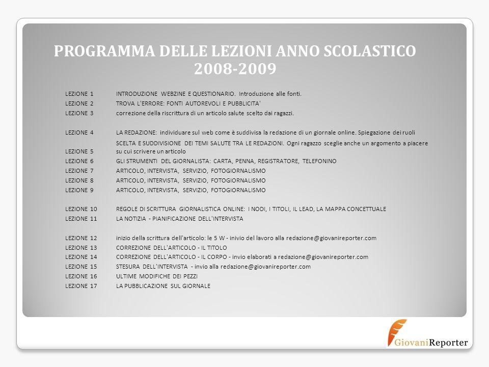 PROGRAMMA DELLE LEZIONI ANNO SCOLASTICO 2008-2009 LEZIONE 1INTRODUZIONE WEBZINE E QUESTIONARIO. Introduzione alle fonti. LEZIONE 2TROVA L'ERRORE: FONT