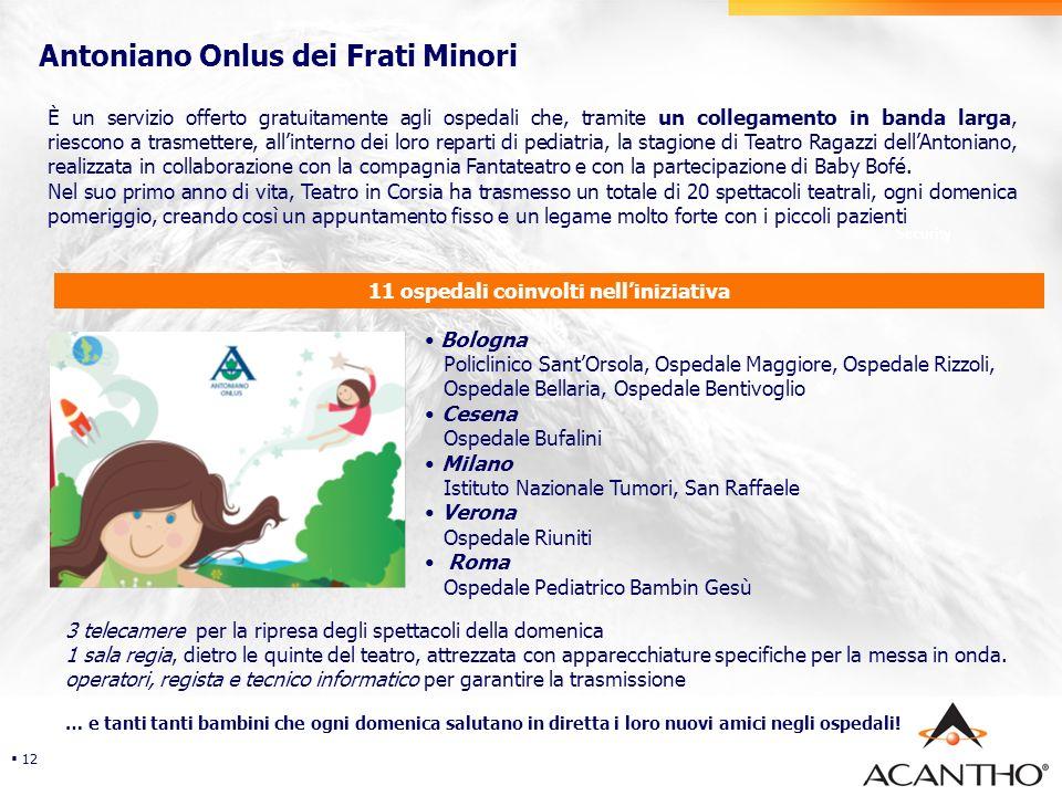 Security Antoniano Onlus dei Frati Minori 12 È un servizio offerto gratuitamente agli ospedali che, tramite un collegamento in banda larga, riescono a