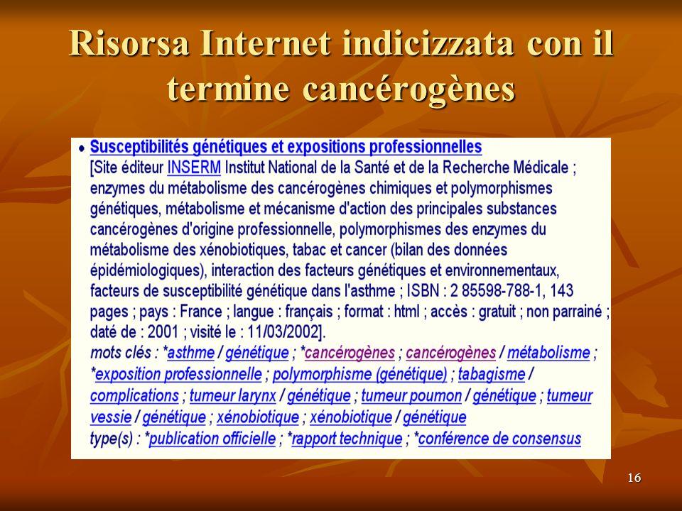 16 Risorsa Internet indicizzata con il termine cancérogènes