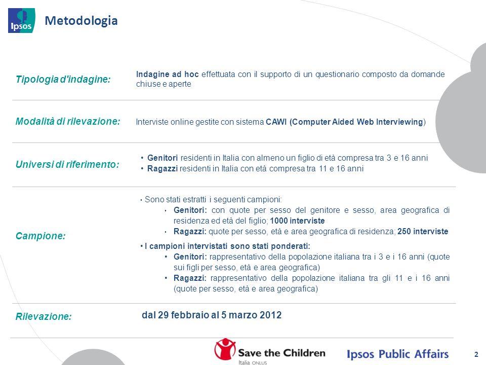 Tipologia d'indagine: Modalità di rilevazione: Universi di riferimento: Campione: Rilevazione: dal 29 febbraio al 5 marzo 2012 Indagine ad hoc effettu