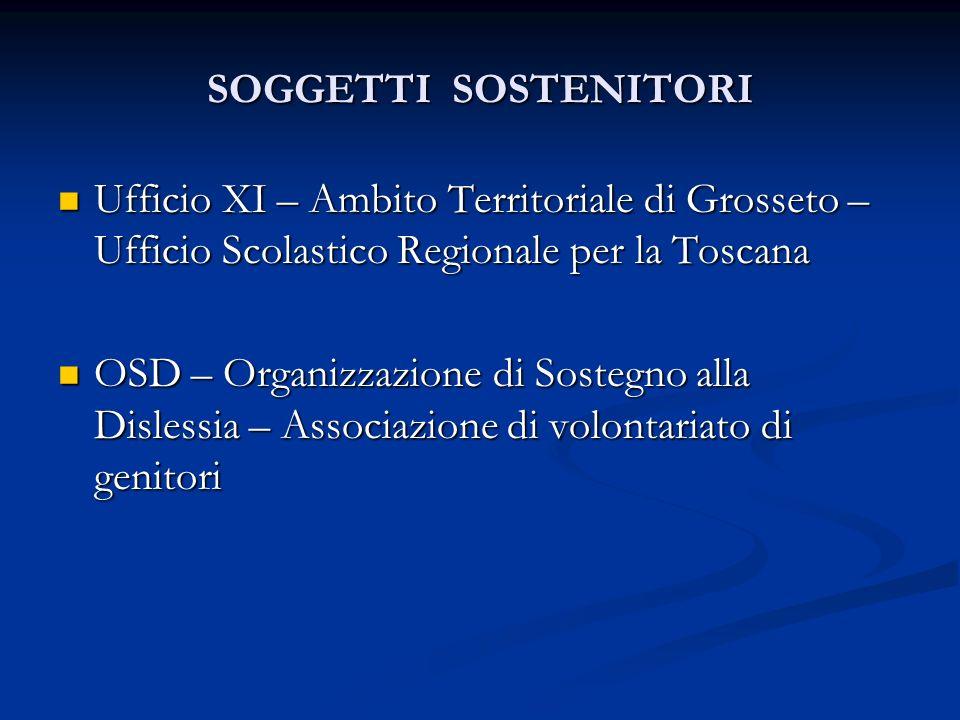 SOGGETTI SOSTENITORI Ufficio XI – Ambito Territoriale di Grosseto – Ufficio Scolastico Regionale per la Toscana Ufficio XI – Ambito Territoriale di Gr