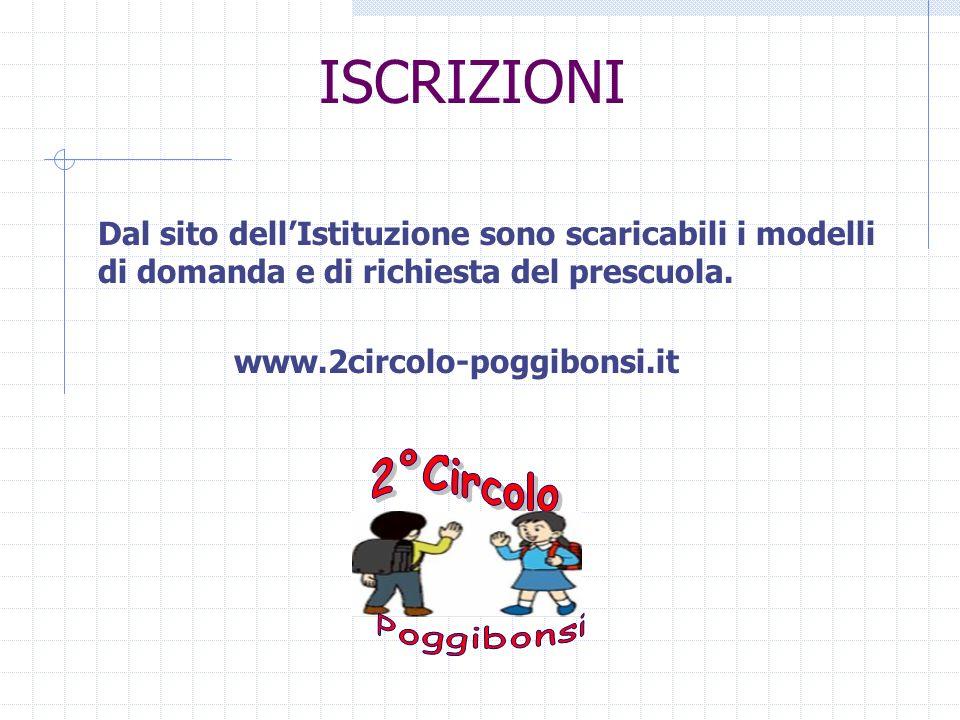 ISCRIZIONI Dal sito dellIstituzione sono scaricabili i modelli di domanda e di richiesta del prescuola. www.2circolo-poggibonsi.it