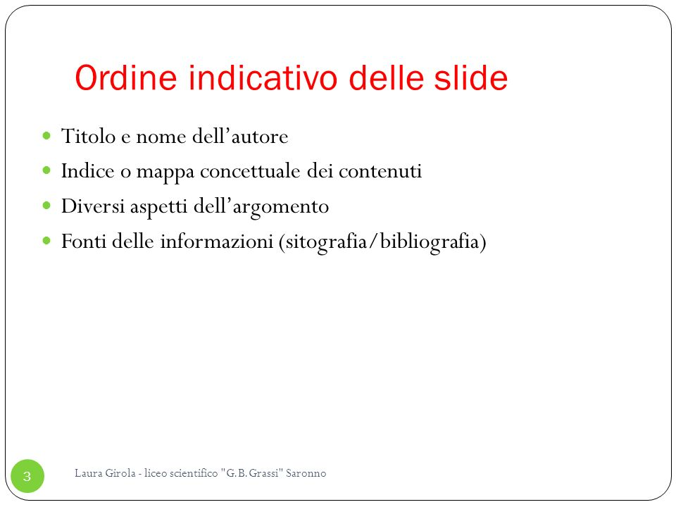 Ordine indicativo delle slide Laura Girola - liceo scientifico