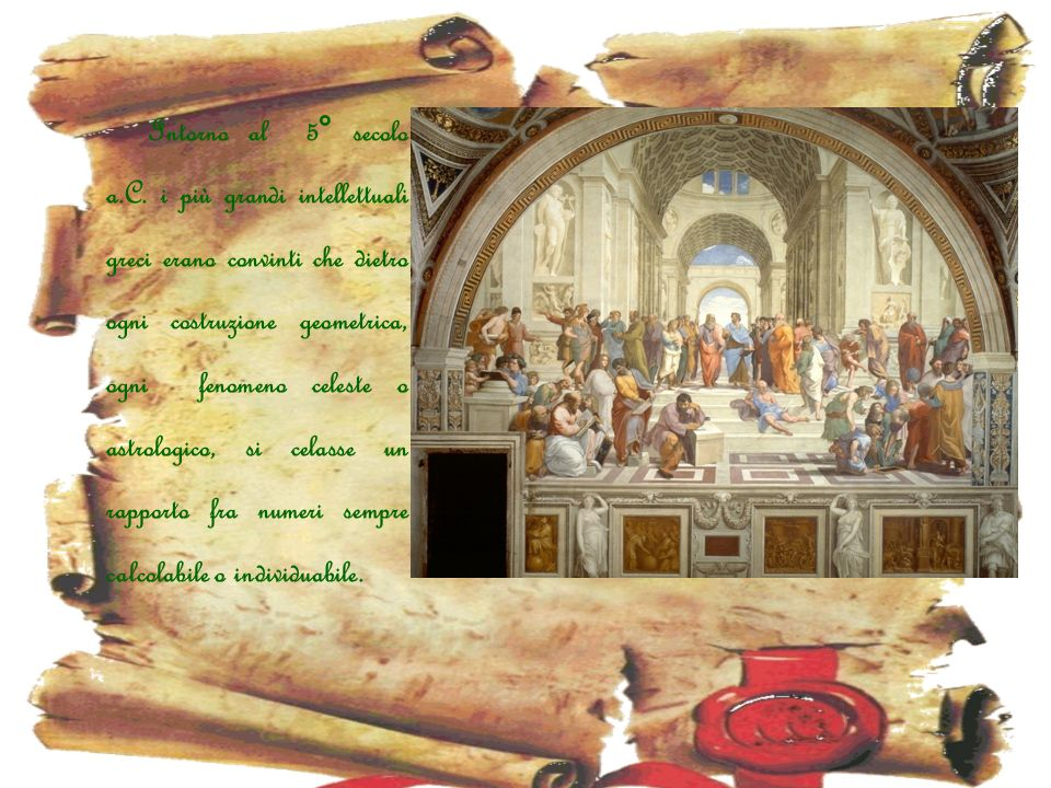 Coloro che più di tutti sostenevano questa teoria erano i Pitagorici, seguaci delle dottrine di Pitagora di Samo.