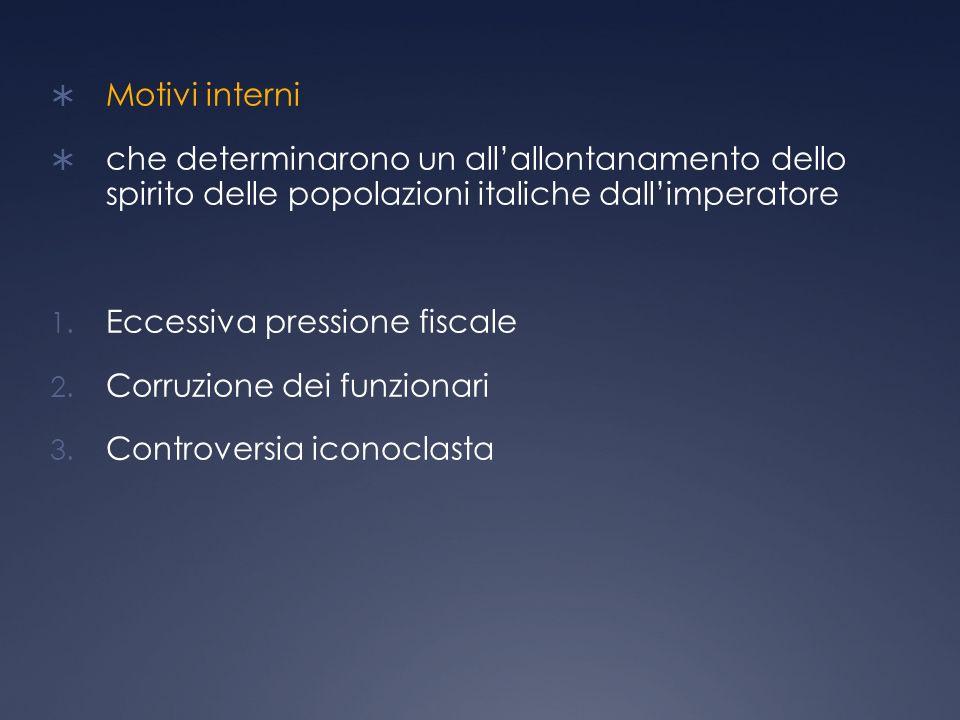 Motivi interni che determinarono un allallontanamento dello spirito delle popolazioni italiche dallimperatore 1.