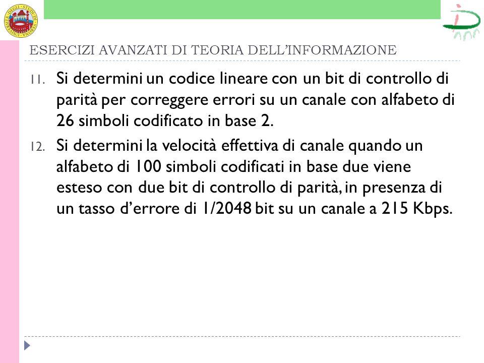 ESERCIZI AVANZATI DI TEORIA DELLINFORMAZIONE 11.