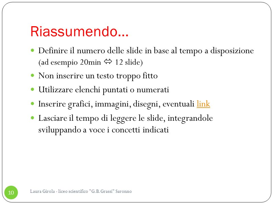 Riassumendo… Laura Girola - liceo scientifico