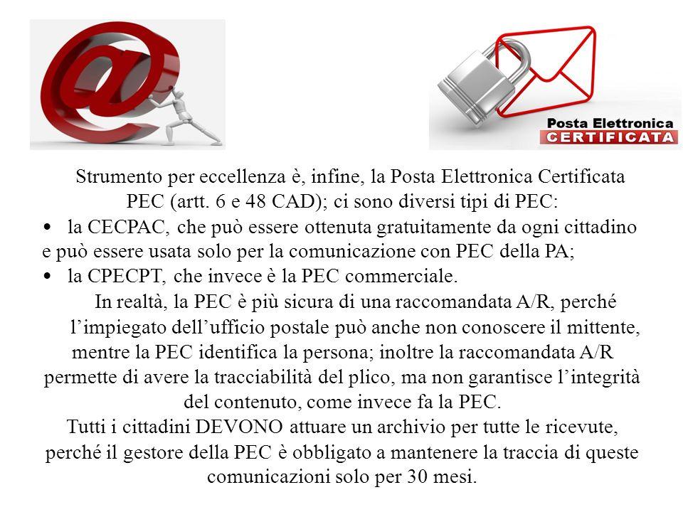 Strumento per eccellenza è, infine, la Posta Elettronica Certificata PEC (artt.