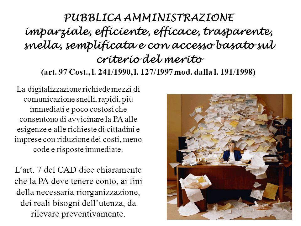 PUBBLICA AMMINISTRAZIONE imparziale, efficiente, efficace, trasparente, snella, semplificata e con accesso basato sul criterio del merito (art.
