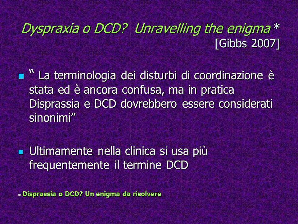 Dyspraxia o DCD.