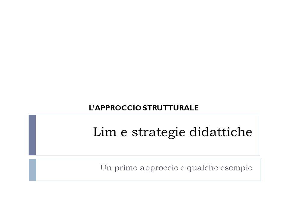 Lim e strategie didattiche Un primo approccio e qualche esempio LAPPROCCIO STRUTTURALE