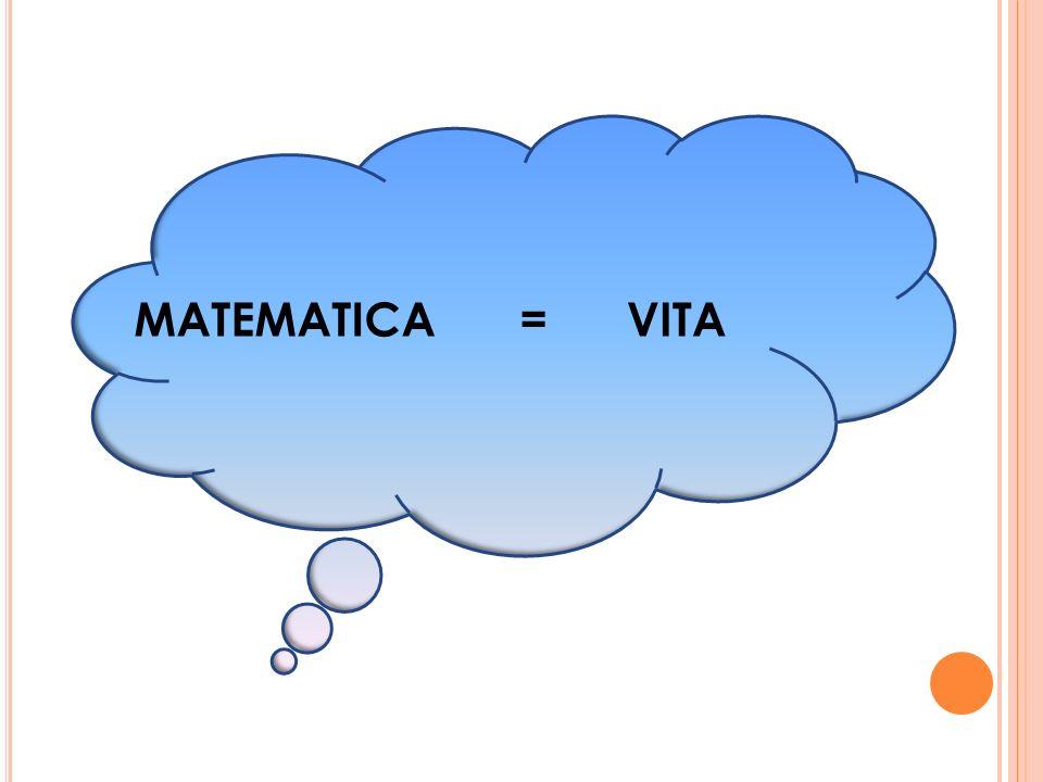 MATEMATICA=VITA