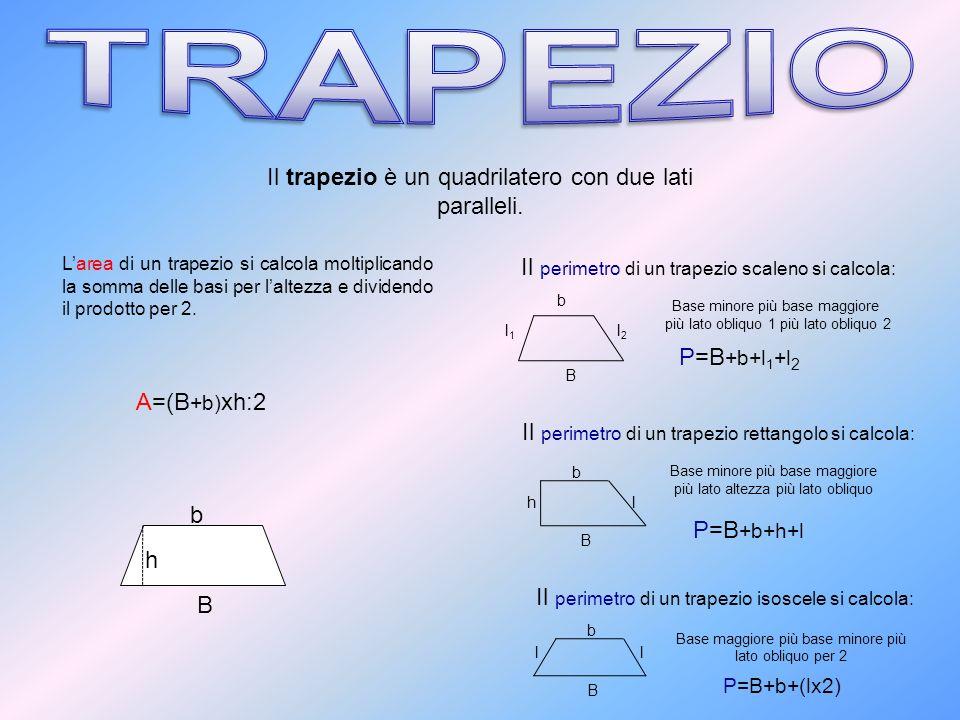 Larea di un trapezio si calcola moltiplicando la somma delle basi per laltezza e dividendo il prodotto per 2. Il trapezio è un quadrilatero con due la