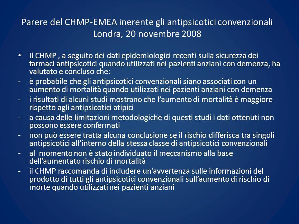 Parere del CHMP-EMEA inerente gli antipsicotici convenzionali Londra, 20 novembre 2008 Il CHMP, a seguito dei dati epidemiologici recenti sulla sicure