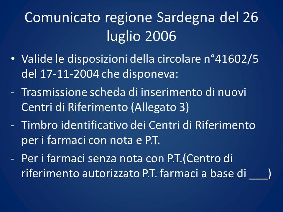 Comunicato regione Sardegna del 26 luglio 2006 Valide le disposizioni della circolare n°41602/5 del 17-11-2004 che disponeva: -Trasmissione scheda di