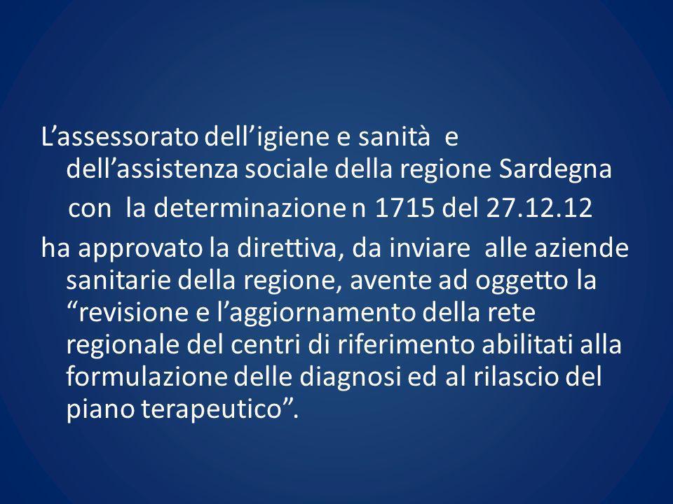 Lassessorato delligiene e sanità e dellassistenza sociale della regione Sardegna con la determinazione n 1715 del 27.12.12 ha approvato la direttiva,