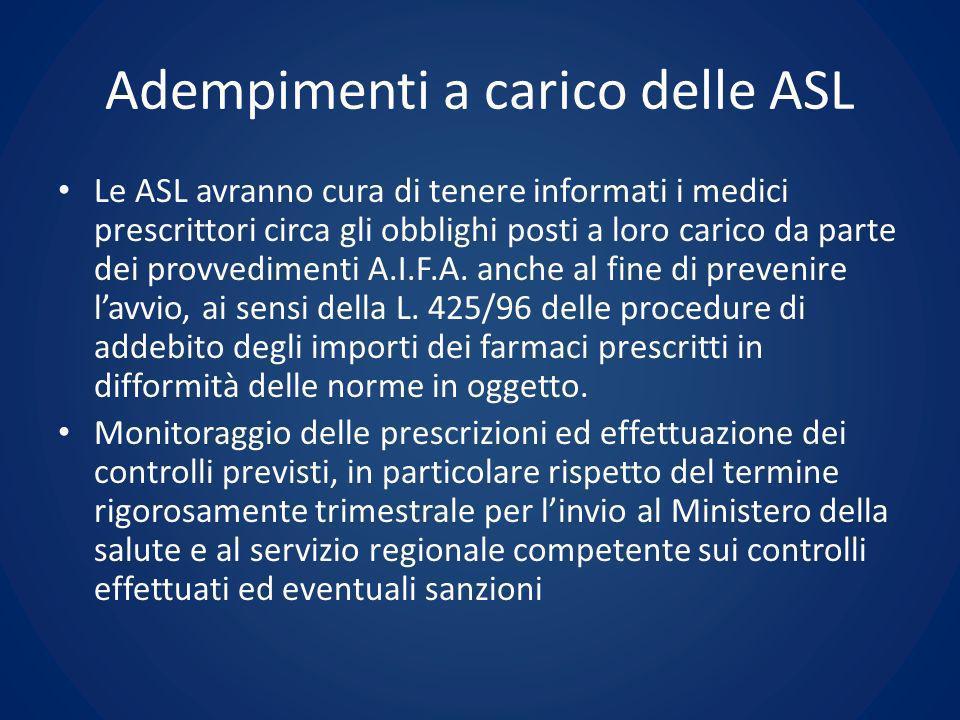 Adempimenti a carico delle ASL Le ASL avranno cura di tenere informati i medici prescrittori circa gli obblighi posti a loro carico da parte dei provv