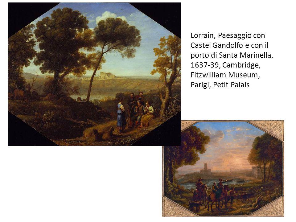 Lorrain, Paesaggio con Castel Gandolfo e con il porto di Santa Marinella, 1637-39, Cambridge, Fitzwilliam Museum, Parigi, Petit Palais
