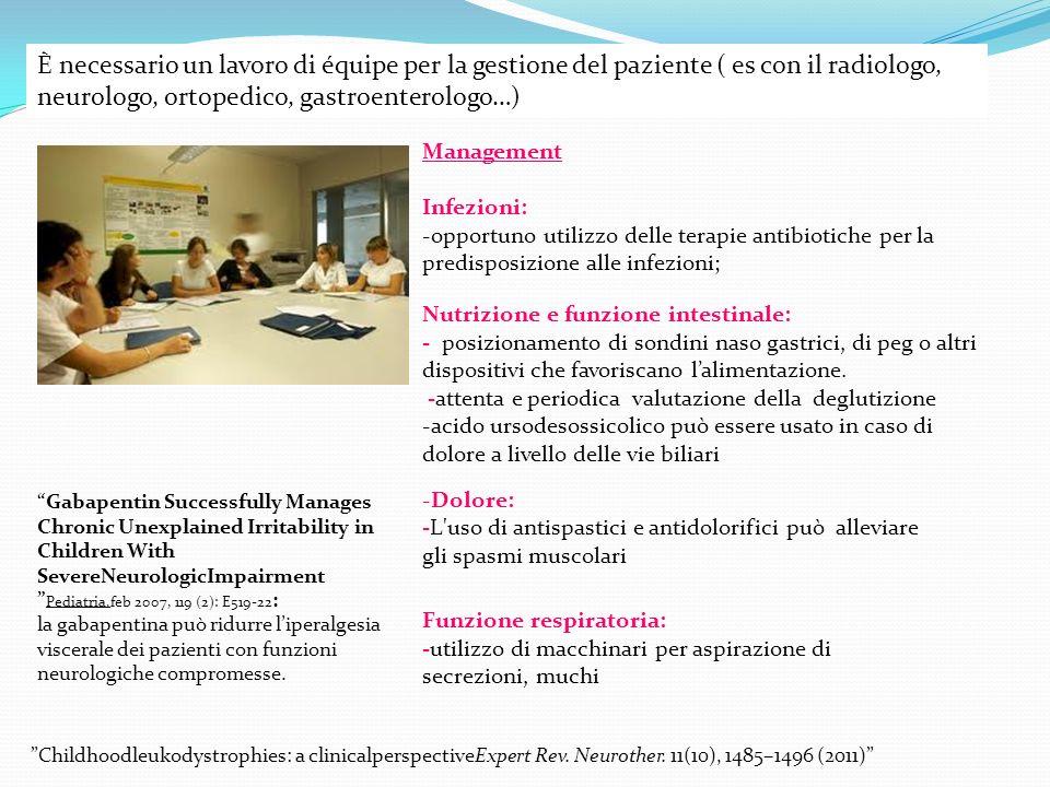 È necessario un lavoro di équipe per la gestione del paziente ( es con il radiologo, neurologo, ortopedico, gastroenterologo…) Management Infezioni: -