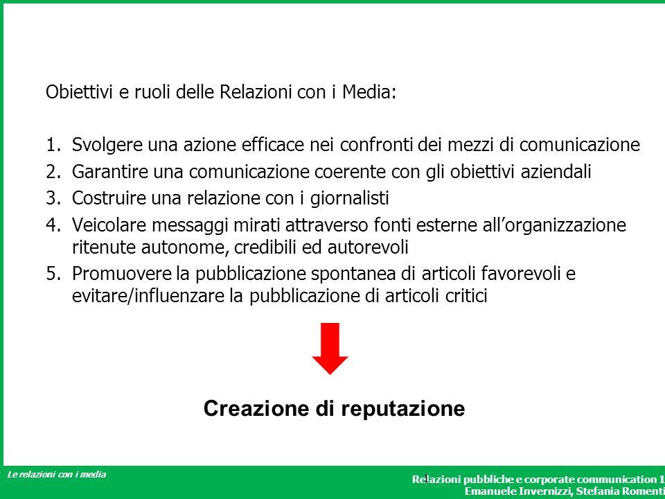 Relazioni pubbliche e corporate communication 1 Emanuele Invernizzi, Stefania Romenti Le relazioni con i media 1 Obiettivi e ruoli delle Relazioni con
