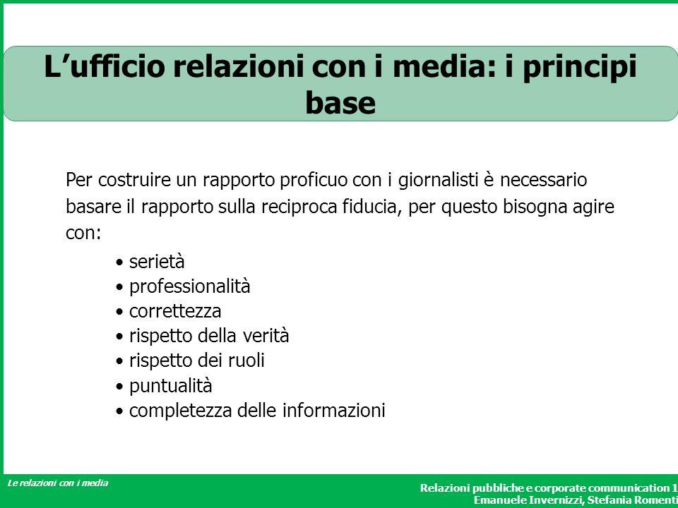 Relazioni pubbliche e corporate communication 1 Emanuele Invernizzi, Stefania Romenti Le relazioni con i media Per costruire un rapporto proficuo con