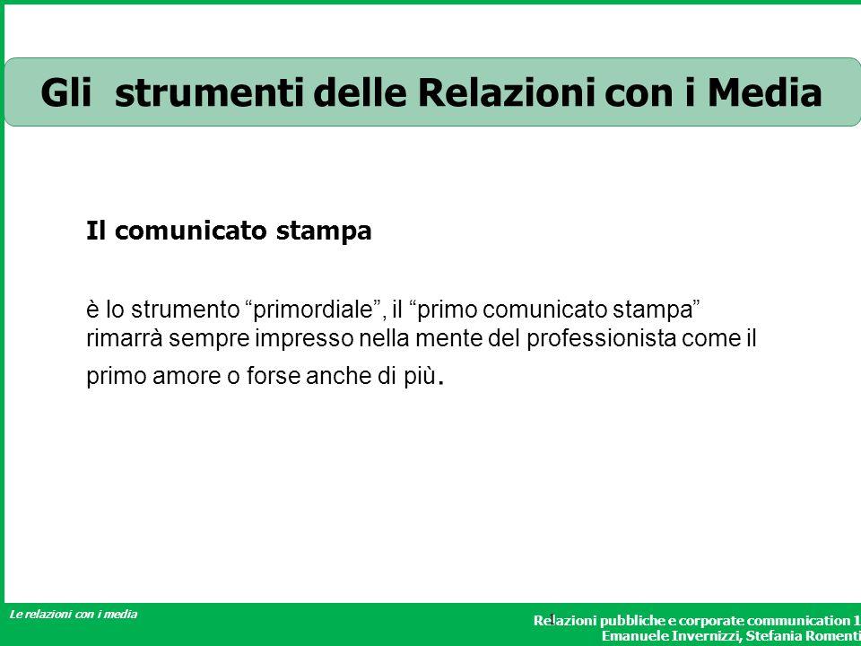 Relazioni pubbliche e corporate communication 1 Emanuele Invernizzi, Stefania Romenti Le relazioni con i media 1 Gli strumenti delle Relazioni con i M