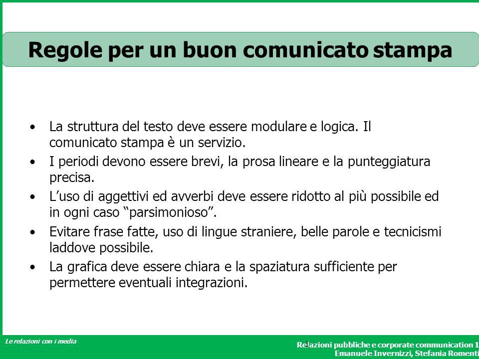 Relazioni pubbliche e corporate communication 1 Emanuele Invernizzi, Stefania Romenti Le relazioni con i media 1 Regole per un buon comunicato stampa