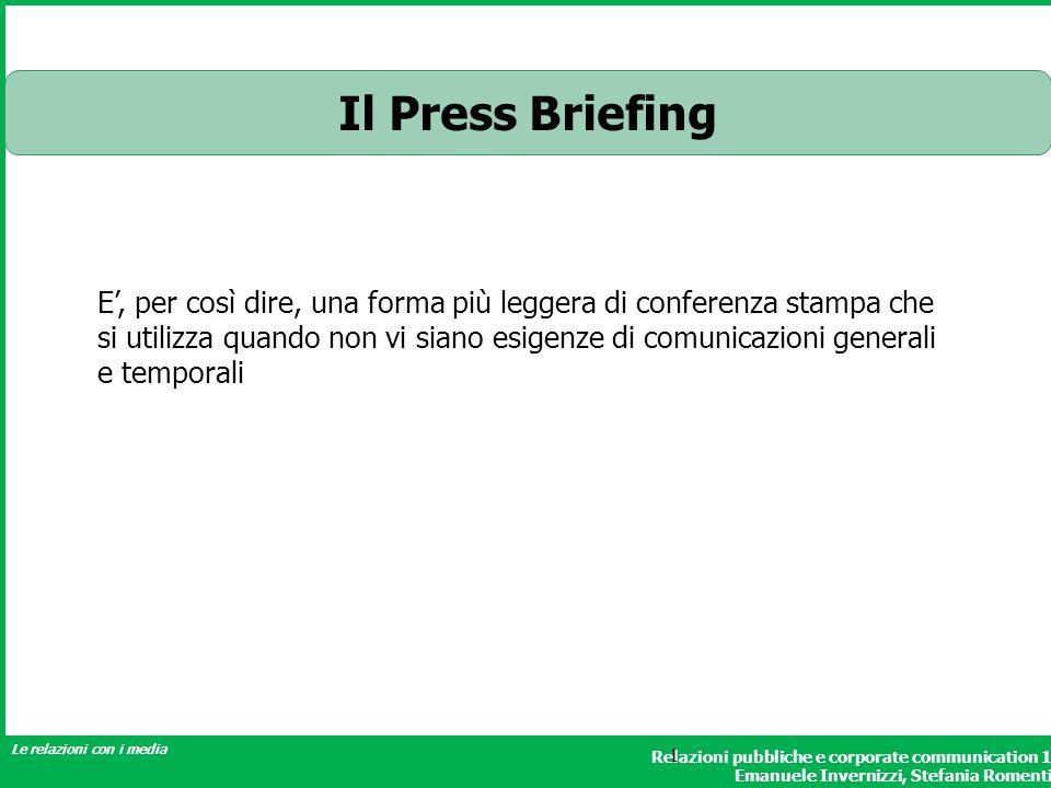 Relazioni pubbliche e corporate communication 1 Emanuele Invernizzi, Stefania Romenti Le relazioni con i media 1 Il Press Briefing E, per così dire, u