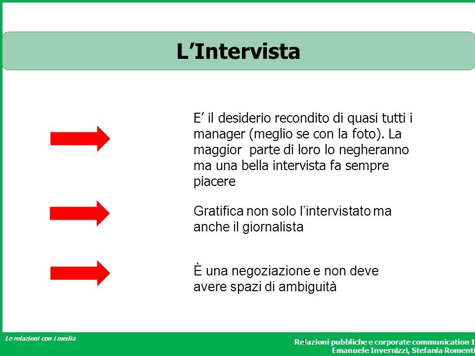 Relazioni pubbliche e corporate communication 1 Emanuele Invernizzi, Stefania Romenti Le relazioni con i media 1 LIntervista Gratifica non solo linter