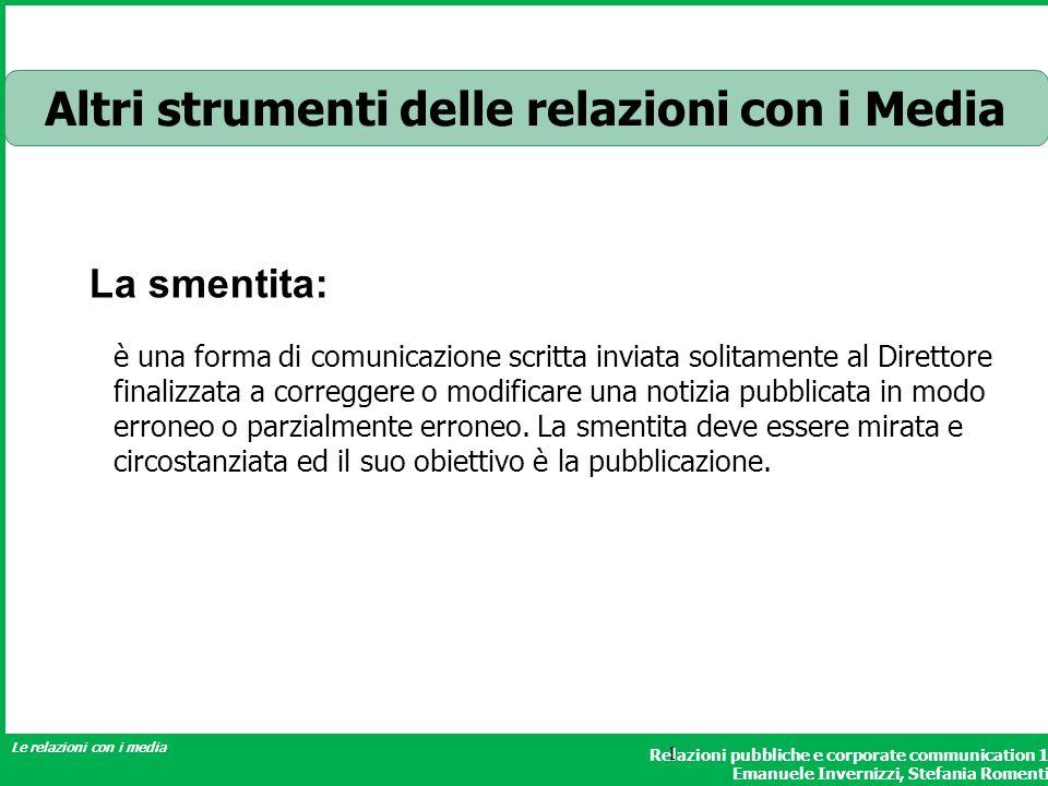 Relazioni pubbliche e corporate communication 1 Emanuele Invernizzi, Stefania Romenti Le relazioni con i media 1 Altri strumenti delle relazioni con i