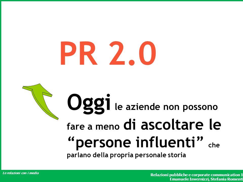 Relazioni pubbliche e corporate communication 1 Emanuele Invernizzi, Stefania Romenti Le relazioni con i media Oggi le aziende non possono fare a meno