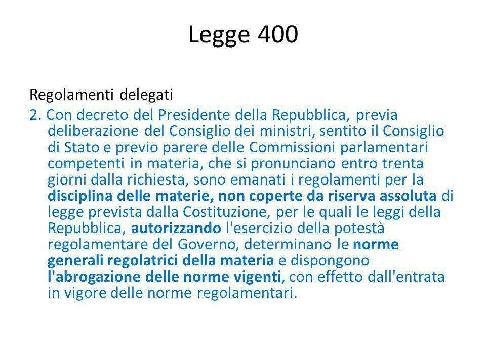 Legge 400 Regolamenti delegati 2. Con decreto del Presidente della Repubblica, previa deliberazione del Consiglio dei ministri, sentito il Consiglio d