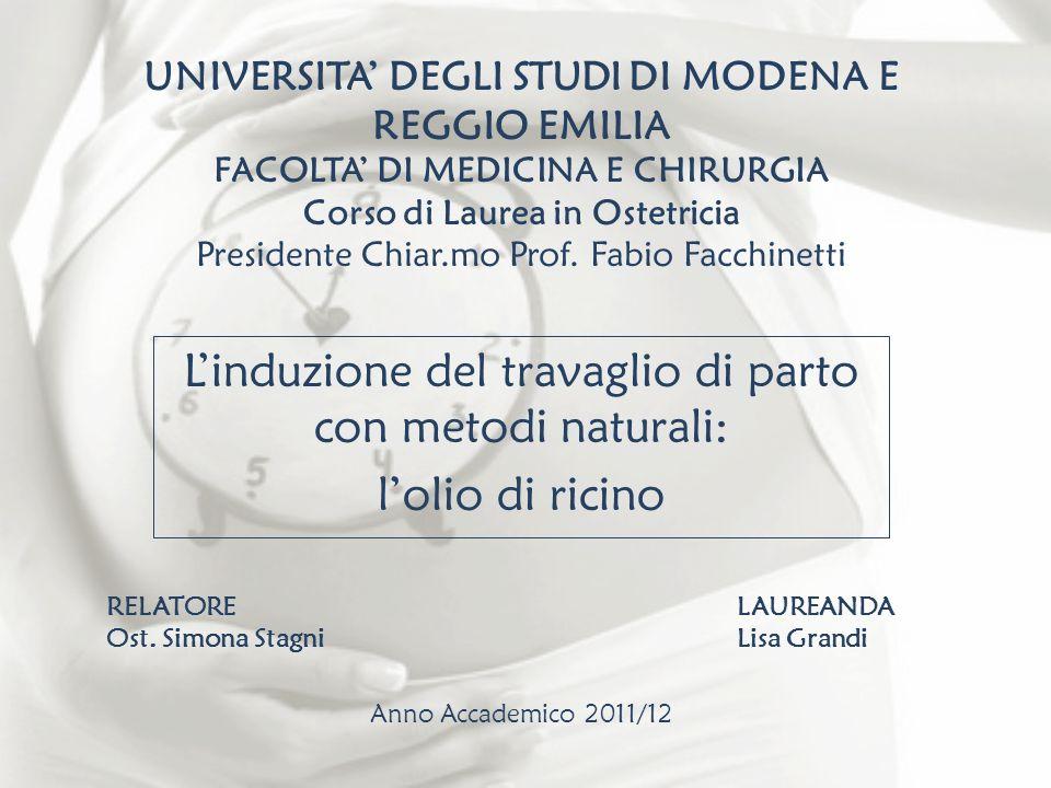 UNIVERSITA DEGLI STUDI DI MODENA E REGGIO EMILIA FACOLTA DI MEDICINA E CHIRURGIA Corso di Laurea in Ostetricia Presidente Chiar.mo Prof. Fabio Facchin